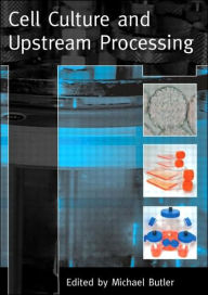 Cell Culture and Upstream Processing - Michael Butler