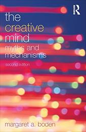 The Creative Mind: Myths and Mechanisms - Boden, Margaret A.