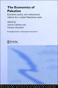 The Economics of Palestine: Economic Policy and Institutional Reform for a Viable Palestine State - David Cobham