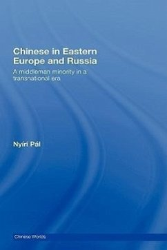 Chinese in Eastern Europe and Russia: A Middleman Minority in a Transnational Era - Nyiri Pl Nyiri, Pal Nyiri Pl, Pl