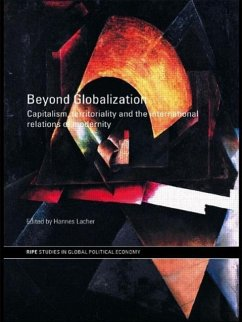Beyond Globalization: Capitalism, Territoriality and the International Relations of Modernity - Lacher, Hannes