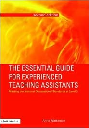 The Essential Guide for Experienced Teaching Assistants: Meeting the National Occupational Standards at Level 3 - Anne Watkinson
