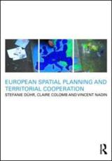 European Spatial Planning and Territorial Cooperation - Stefanie Duhr, Vincent Nadin, Claire Colomb