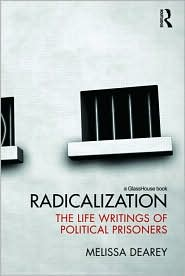 Radicalization: The Life Narratives of Political Prisoners - Melissa Dearey