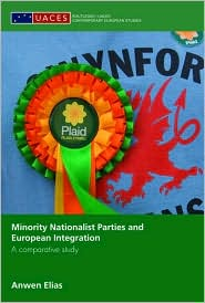 Minority Nationalist Parties and European Integration: A Comparative Study - Anwen Elias
