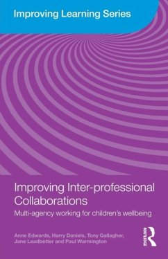 Improving Inter-Professional Collaborations - Edwards, Anne Daniels, Harry Gallagher, Tony Warmington, Paul Leadbetter, Jane