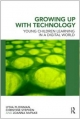 Growing Up with Technology - Lydia Plowman; Christine Stephen; Joanna McPake