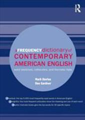 A Frequency Dictionary of Contemporary American English: Word Sketches, Collocates, and Thematic Lists - Davies, Mark / Gardner, Dee