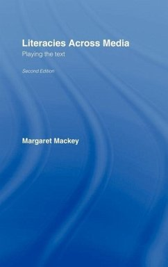 Literacies Across Media: Playing the Text - Mackey, Margaret