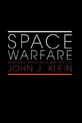 Space Warfare - Klein, John J.