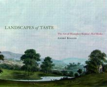 Landscapes of Taste: The Art of Humphry Repton's Red Books