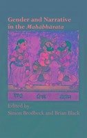 Gender and Narrative in the Mahabharata - Black, Brian / Brodbeck, Simon (eds.)