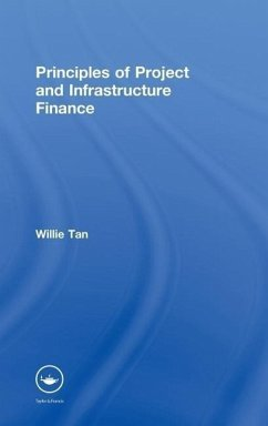 Principles of Project and Infrastructure Finance - Tan, Willie