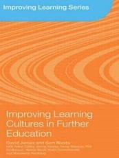Improving Learning Cultures in Further Education - David James, Gert Biesta