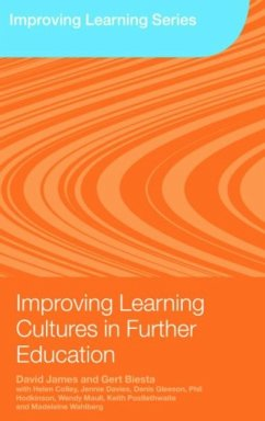 Improving Learning Cultures in Further Education - James, David B. Biesta, Gert