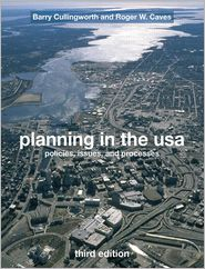 Planning in the USA: Policies, Issues and Processes - J. Barry Cullingworth, Roger Caves