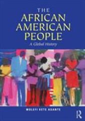 The African American People: A Global History - Asante, Molefi K.