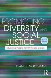 Promoting Diversity and Social Justice: Educating People from Privileged Groups - Goodman, Diane J.