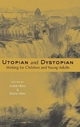 Utopian and Dystopian Writing for Children and Young Adults - Carrie Hintz; Elaine Ostry