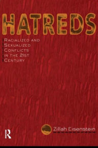 Hatreds: Racialized and Sexualized Conflicts in the 21st Century - Zillah Eisenstein