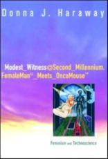 Modest_witness@Second_millennium.Femaleman_meets_oncomouse - Donna J. Haraway