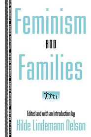 Feminism and Families - Hilde Lindemann Nelson (Editor)