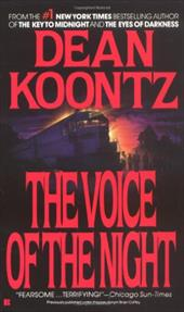 The Voice of the Night - Koontz, Dean R.