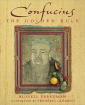 Confucius: The Golden Rule - Freedom, Russell / Clement, Frederic