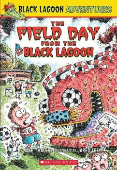 The Field Day from the Black Lagoon - Thaler, Mike