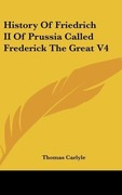 Carlyle, Thomas: History Of Friedrich II Of Prussia Called Frederick The Great V4