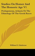 Gladstone, William E.: Studies On Homer And The Homeric Age V1