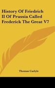 Carlyle, Thomas: History Of Friedrich II Of Prussia Called Frederick The Great V7
