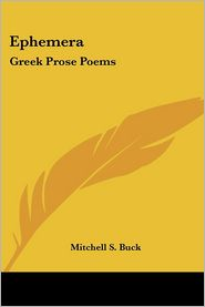 Ephemer: Greek Prose Poems - Mitchell S. Buck