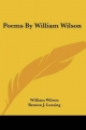 Poems by William Wilson - William Wilson; Professor Benson J Lossing