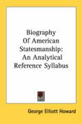 Biography of American Statesmanship: An Analytical Reference Syllabus