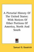 A Pictorial History of the United States: With Notices of Other Portions of America, North and South
