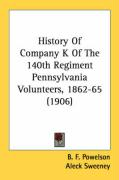 History of Company K of the 140th Regiment Pennsylvania Volunteers, 1862-65 (1906)
