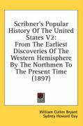 Scribner's Popular History of the United States V2: From the Earliest Discoveries of the Western Hemisphere by the Northmen to the Present Time (1897)