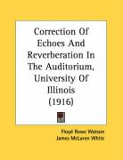 Correction of Echoes and Reverberation in the Auditorium, University of Illinois (1916)