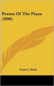 Poems of the Piasa - Frank C. Riehl