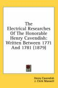 The Electrical Researches of the Honorable Henry Cavendish: Written Between 1771 and 1781 (1879)