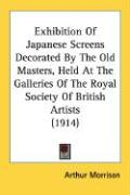 Exhibition of Japanese Screens Decorated by the Old Masters, Held at the Galleries of the Royal Society of British Artists (1914)