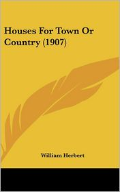 Houses for Town or Country - William Herbert