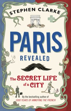Paris Revealed - Clarke, Stephen