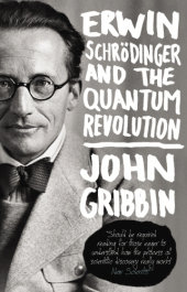Erwin Schrödinger and the Quantum Revolution - John Gribbin