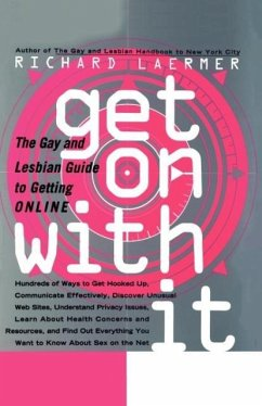 Get on with It: The Gay and Lesbian Guide to Getting Online - Laermer, Richard