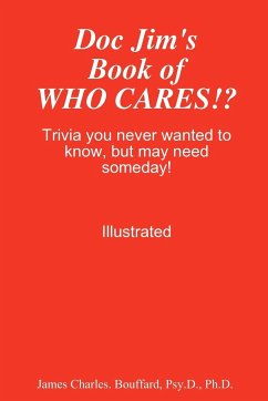Doc Jim's Book of Who Cares!? - Bouffard, Psy D. Ph. D. James Charles