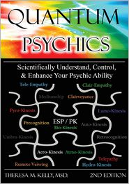 Quantum Psychics - Scientifically Understand, Control And Enhance Your Psychic Ability - Dr. Theresa M. Kelly