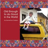 Old Enough To Do Good In The World - Jessica Sporn