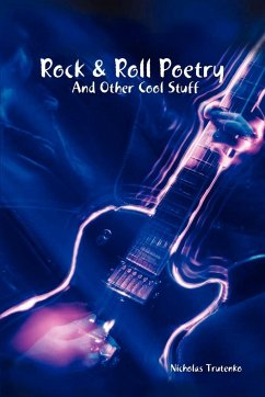 Rock & Roll Poetry and Other Cool Stuff - Trutenko, Nicholas
